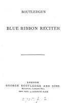Routledge s Blue ribbon reciter