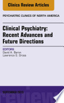 Clinical Psychiatry  Recent Advances and Future Directions Book