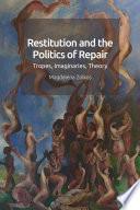 Restitution and the Politics of Repair