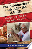 The All American Girls After the AAGPBL Book PDF