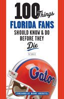 100 Things Florida Fans Should Know & Do Before They Die [Pdf/ePub] eBook