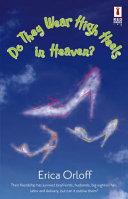 Do They Wear High Heels in Heaven? ebook