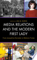 Media Relations and the Modern First Lady Book