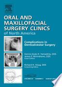 Dento Alveolar Complications An Issue Of Oral And Maxillofacial Surgery Clinics E Book Book PDF