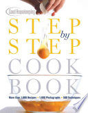 """Good Housekeeping Step-by-step Cookbook: More Than 1,000 Recipes, 1,800 Photographs, 500 Techniques"" by Susan Westmoreland"