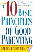 """The Ten Basic Principles of Good Parenting"" by Laurence D. Steinberg"