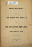 Announcement and Courses of Study of the Traverse City High School  Traverse City  Mich