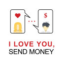 I LOVE YOU  SEND MONEY