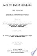 Life of David Crockett  the Original Humorist and Irrepressible Backwoodsman Book