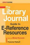 The Library Journal Guide To E Reference Resources