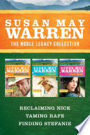 The Noble Legacy Collection  Reclaiming Nick   Taming Rafe   Finding Stefanie
