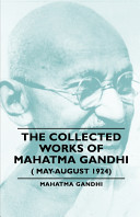 The Collected Works of Mahatma Gandhi   May August 1924