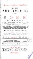 Romae Antiquae Notitia Or The Antiquities Of Rome In Two Parts