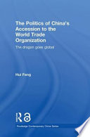 The Politics of China s Accession to the World Trade Organization