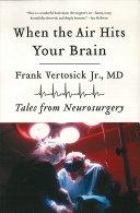 When the Air Hits Your Brain: Tales from Neurosurgery [Pdf/ePub] eBook