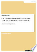 Can Lovingkindness Meditation increase Trust and Trustworthiness in Strangers  Book