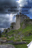Computer Forensics Practical Guide Book