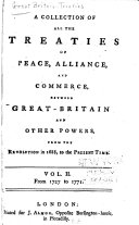A Collection of All the Treaties of Peace  Alliance  and Commerce  Between Great Britain and Other Powers