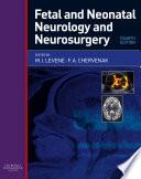 Fetal and Neonatal Neurology and Neurosurgery Book