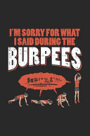 I m Sorry What I Said During the Burpees