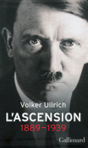 Adolf Hitler, une biographie (Tome 1). L'ascension, 1889-1939 ebook