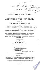 Essay on the  Scripture Doctrines of Adultery and Divorce  and on the Criminal Character and Punishment of Adultery  by the Ancient Laws of England and Other Countries