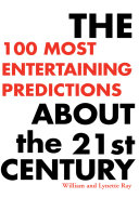 The 100 Most Entertaining Predictions About the 21St Century