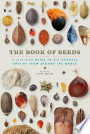 """The Book of Seeds: A Life-Size Guide to Six Hundred Species from around the World"" by Paul Smith"