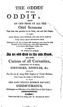The oddest of all oddities, being an odd book of all the odd sermons that have been preached since the odd year seventy-one