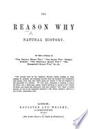 The Reason Why  Natural History  By the Author of    The Biblical Reason Why     R  K  Philp