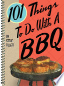 101 Things To Do With A BBQ Book