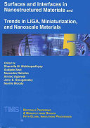 Surfaces and Interfaces in Nanostructured Materials and Trends in LIGA  Miniaturization  and Nanoscale Materials Book