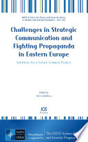 Challenges in Strategic Communication and Fighting Propaganda in Eastern Europe