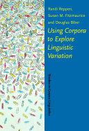 Using Corpora to Explore Linguistic Variation