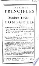 The First Principles of Modern Deism Confuted in a Demonstration of the Immateriality     and Immortality of Thinking Substances in General  and in Particular of Human Souls  Etc