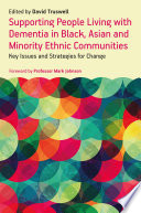 Supporting People Living With Dementia In Black Asian And Minority Ethnic Communities Book PDF