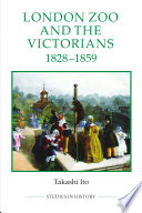 London Zoo And The Victorians 1828 1859