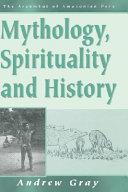 The Arakmbut  mythology  Spirituality  and History