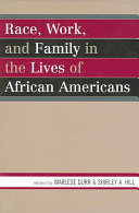 Race  Work  and Family in the Lives of African Americans Book PDF