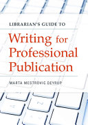 Librarian S Guide To Writing For Professional Publication Book PDF
