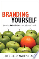 """""""Branding Yourself: How to Use Social Media to Invent or Reinvent Yourself"""" by Erik Deckers, Kyle Lacy"""