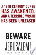 Beware Jerusalem