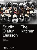 Studio Olafur Eliasson  The Kitchen Book