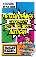Fifteen Things They Forgot To Tell You About Autism