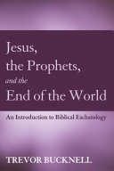 Jesus  the Prophets  and the End of the World