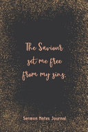 The Saviour Set Me Free From My Sins Sermon Notes Journal