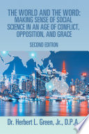 The World and the Word  Making Sense of Social Science in an Age of Conflict  Opposition  and Grace Book PDF