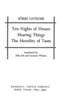 Ten Nights of Dream  Hearing Things  The Heredity of Taste