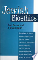 """Jewish Bioethics"" by Fred Rosner, J. David Bleich, Menachem M. Brayer"