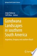 Gondwana Landscapes in southern South America